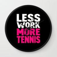 Less work more tennis Wall Clock