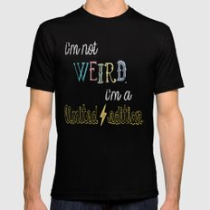 I'm not weird. I'm a limited edition. Mens Fitted Tee Black SMALL