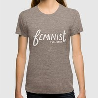 feminist full stop. Womens Fitted Tee Tri-Coffee SMALL