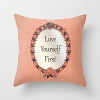Love Yourself First Quot… Throw Pillow