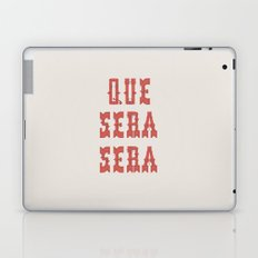 Que Sera Sera Laptop & iPad Skin