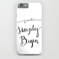 Simply Begin Slim Case iPhone 6s