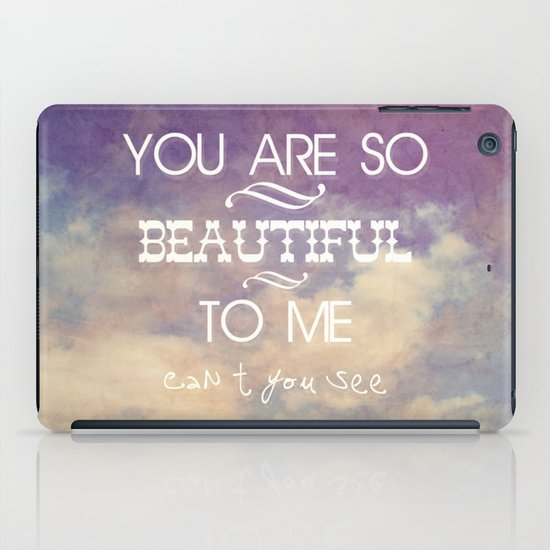You Are So Beautiful... To Me iPad Case