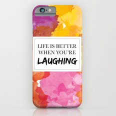 Life is better when you're laughing Slim Case iPhone 6s