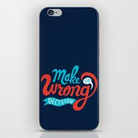 Make The Wrong Decision. iPhone & iPod Skin
