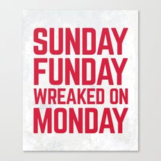 Sunday Funday Funny Quote Canvas Print
