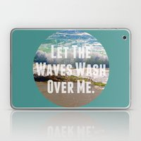 Let The Waves Wash Over Me Laptop & iPad Skin