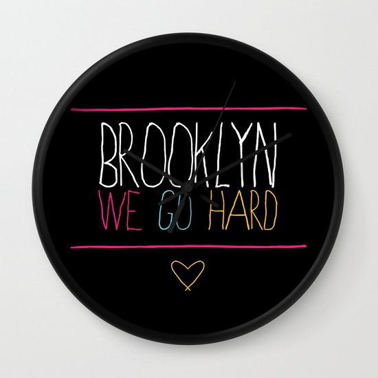 Brooklyn We Go Hard Wall Clock