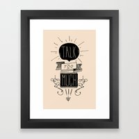 Talk too much Framed Art Print