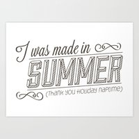 I was made in Summer (Thank you holiday naptime) Art Print