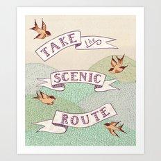 Take the Scenic Route print Art Print