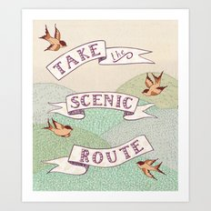 Take The Scenic Route Pr… Art Print