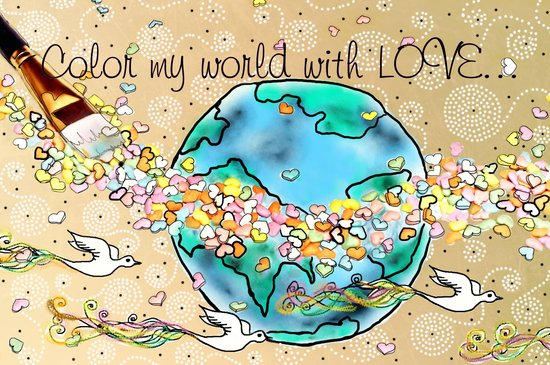 Color my world with LOVE... Art Print