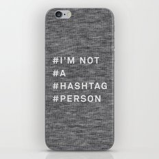 I'm Not A Hashtag Person iPhone & iPod Skin