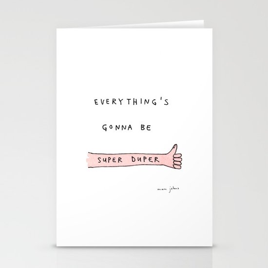 everything's gonna be super duper Stationery Card