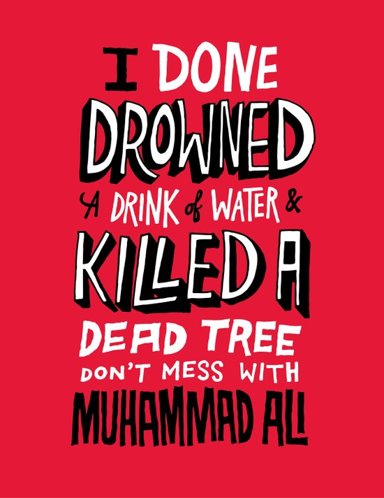 Muhammad Ali: Drowned a Drink of Water Art Print