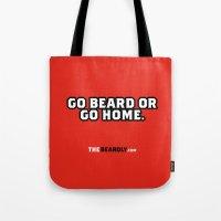 GO BEARD OR GO HOME. Tote Bag