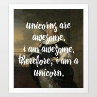 Unicorns Are Awesome. I … Art Print