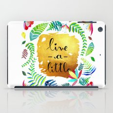 Just live a little iPad Case