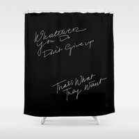 WHATEVER YOU DO /handtest/ Shower Curtain