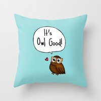 It's Owl Good! Throw Pillow
