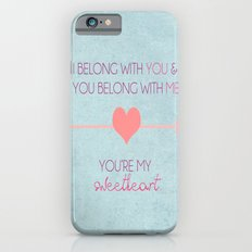I Belong To You, You Belong To Me, You're My Sweetheart; The Lumineers Quote Slim Case iPhone 6s