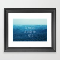 The Mountains Are Callin… Framed Art Print