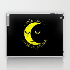 This Is Just A Phase  Laptop & iPad Skin