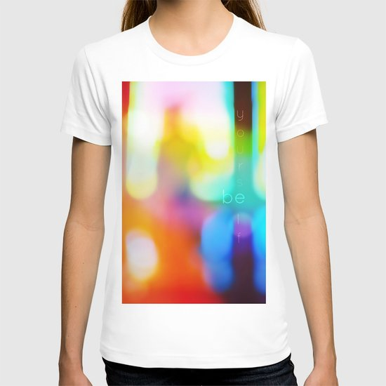 Be Yourself. T-shirt