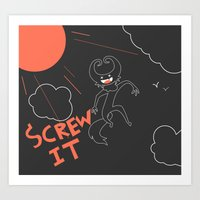 Screw It Art Print