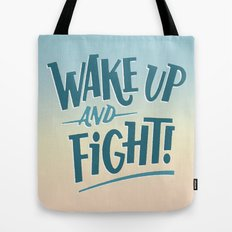 Wake Up and Fight, IV Tote Bag