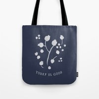 Today is Good Tote Bag
