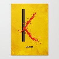 K Is For Kill Bill Canvas Print