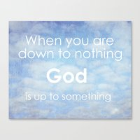 God is up to something Canvas Print