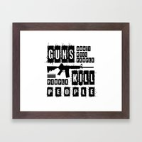 Guns Don't Kill People - People Kill People Framed Art Print