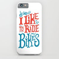 iPhone Cases featuring I Like to Ride Bikes by Chris Piascik