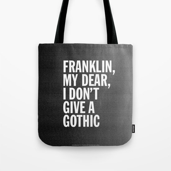 Franklin, my dear, I don't give a gothic Tote Bag