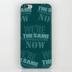 We are the same Temp iPhone & iPod Skin