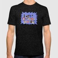 I Was A Collage Student Mens Fitted Tee Tri-Black SMALL