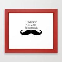 I don't shave for Sherlock Holmes Framed Art Print