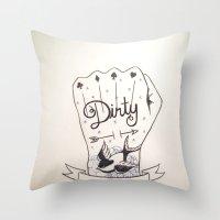 Dirty - Dirty Throw Pillow