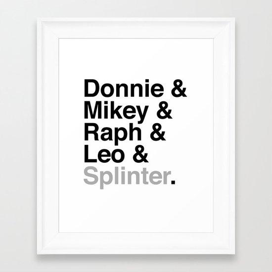 One big mutant family: Donnie & Mikey & Raph & Leo & Splinter Framed Art Print