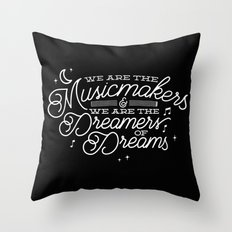 We Are The Dreamers Of D… Throw Pillow