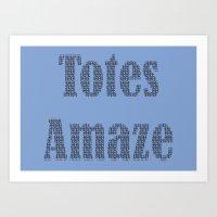 Totes Amaze Blue Art Print