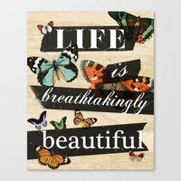 Life is Breathtakingly Beautiful Canvas Print