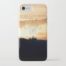 It's A Wonderful Life iPhone 7 Slim Case
