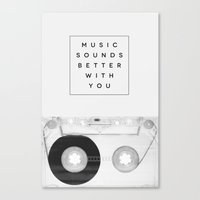 Music Sounds Better With… Canvas Print