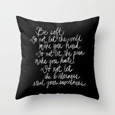 Be Soft Throw Pillow