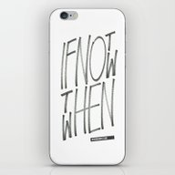iPhone & iPod Skin featuring If Not Now Then When by WRDBNR