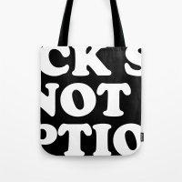Suck Sex Is Not An Optio… Tote Bag